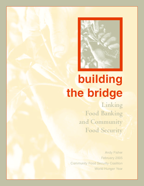 Building the Bridge: Linking Food Banking and Community Food Security
